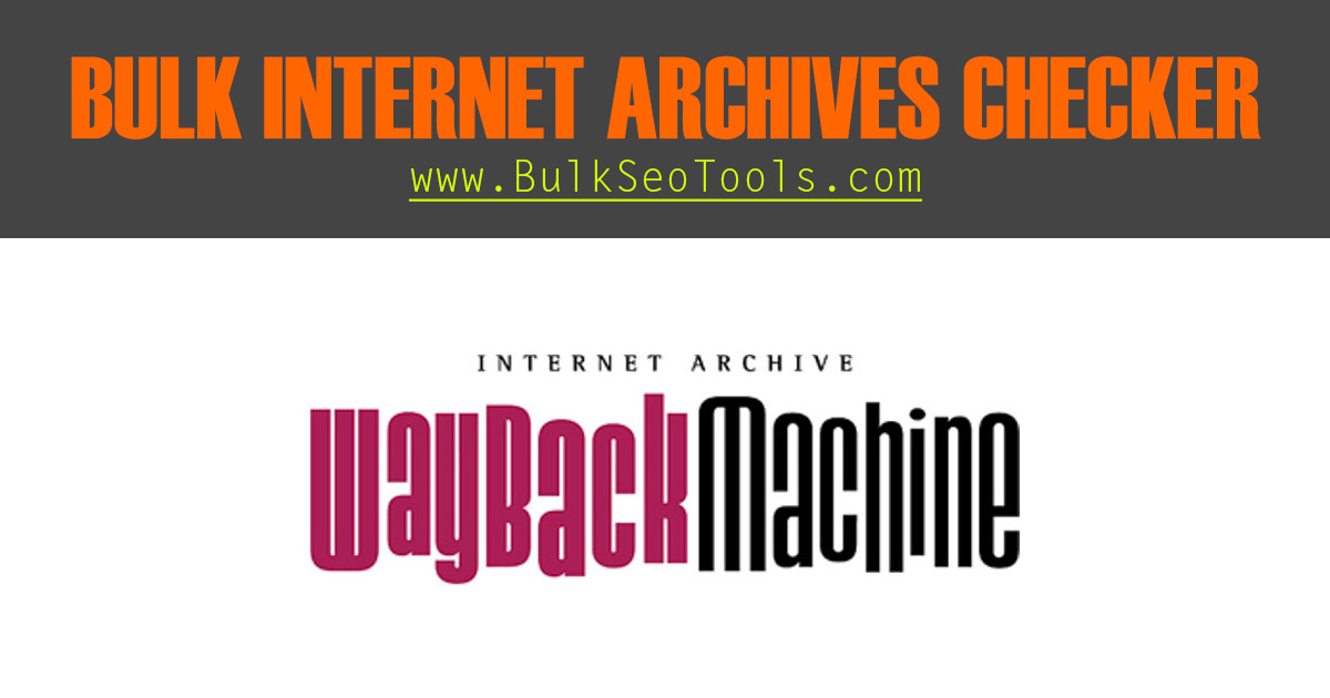 Internet Archive Search  Find Archive Dates of 500 Domains